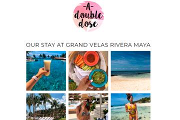 Our Stay at Grand Velas Riviera Maya