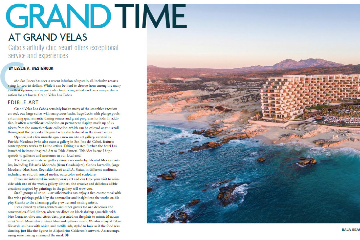 GRAND TIME AT GRAND VELAS Cabo´s artfully chic offers exceptional service and experiences.