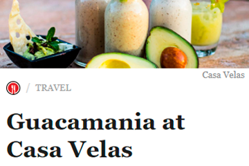Everyone loves avocado, and anyone who doesn't can learn to love it more at Casa Velas