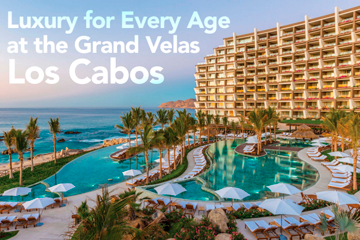 Luxury for Every Age at the Grand Velas Los Cabos