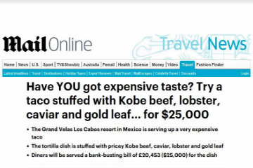 Have YOU got expensive taste? Try a taco stuffed with Kobe beef, lobster, caviar, and gold leaf... for $25,000