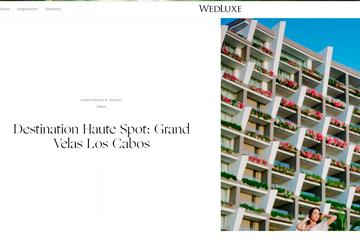 Destination Haute Spot: Grand Velas Los Cabos